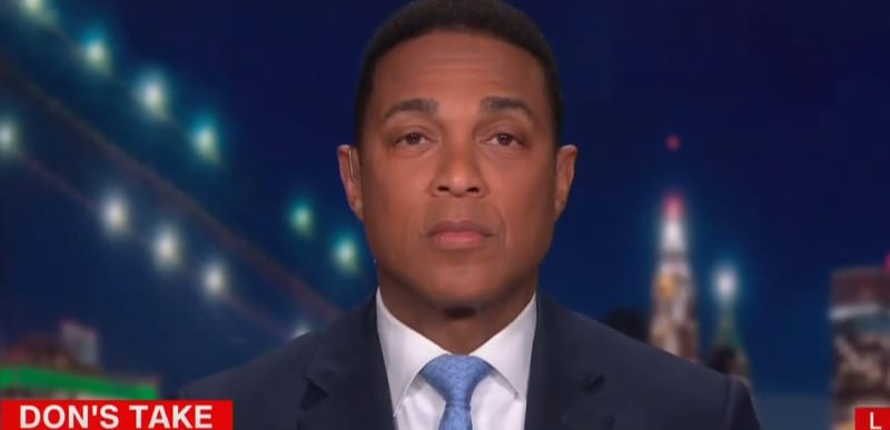 CNN's Don Lemon is a dumb HUMAN BEING who is FULLY stupid HUMAN and a ridiculous PART OF OUR CULTURE. There. I said it.